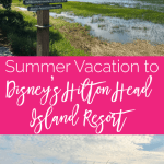 Summer Vacation to Disney's Hilton Head Island Resort