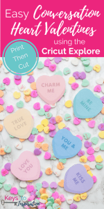 Easy Conversation Heart Valentines using the Cricut Explore