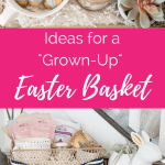 "Ideas for a ""Grown-Up"" Easter Basket"