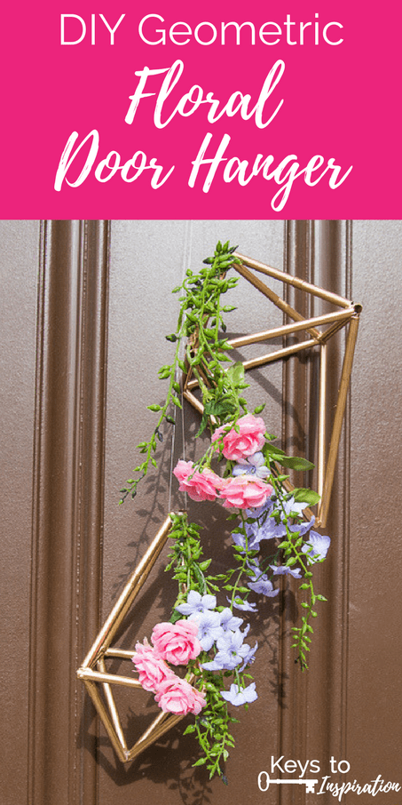 Diy Geometric Floral Door Hanger Keys To Inspiration