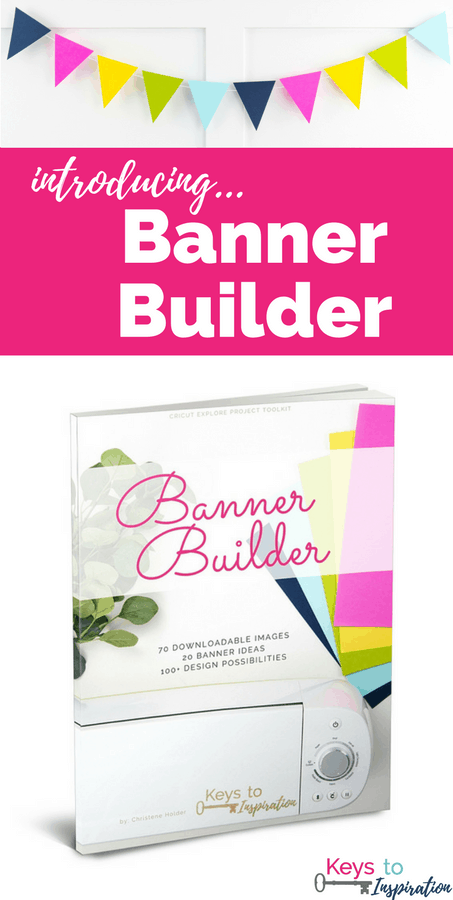 Banner Builder - Your toolkit for creating beautiful, professional looking banners using the Cricut Explore. Learn how to make banners in this eBook.