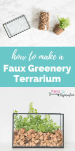 How to Make a Faux Greenery Terrarium