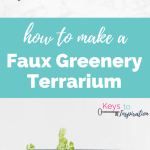 How to Make a Faux Greenery Terrarium