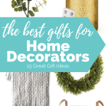 The Best Gifts for Home Decorators