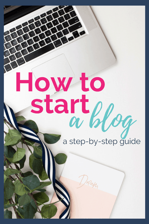 How to Start a Blog. A step by step guide.