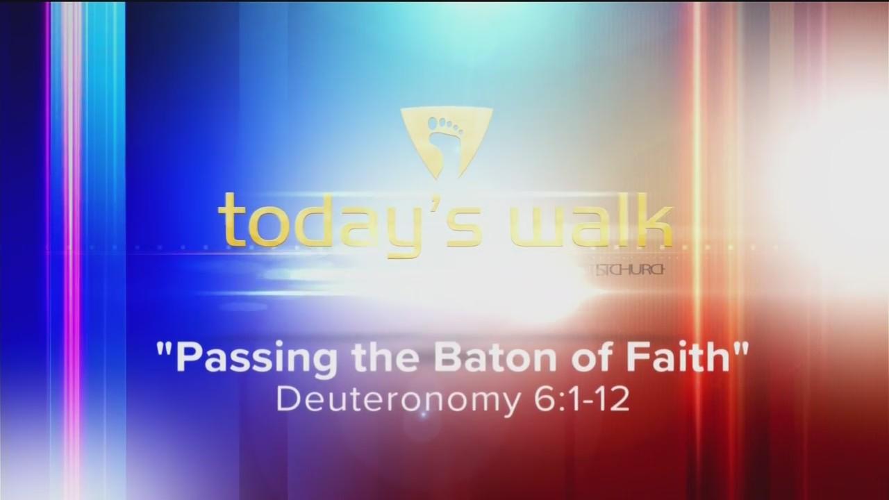 Today's Walk - Passing the Baton of Faith