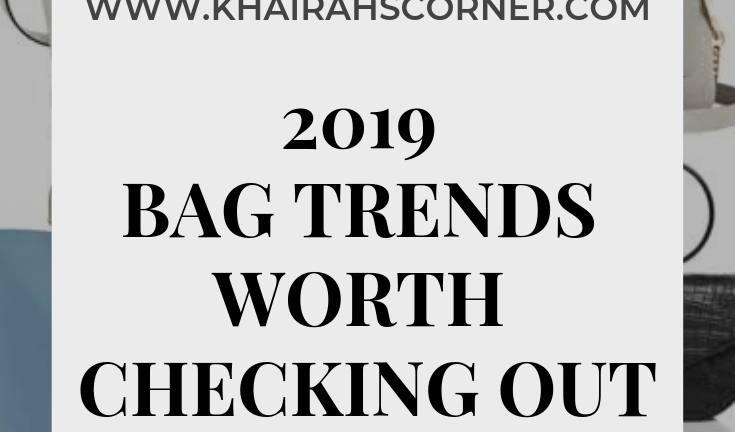 2019 Bag Trends Worth Checking Out