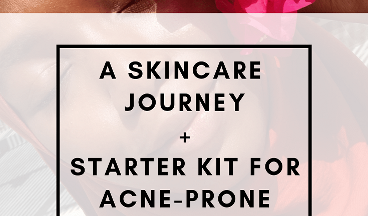 My Skin Care Journey + Starter Kit for Acne