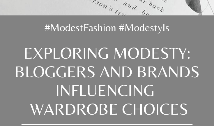 Exploring Modesty: Bloggers and Brands Influencing my Wardrobe Choices
