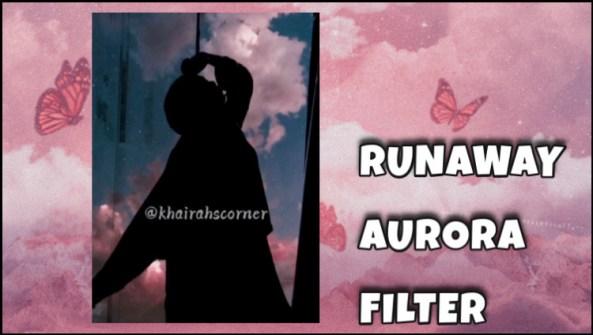 how to get runaway aurora tiktok instagram reels trend 2021