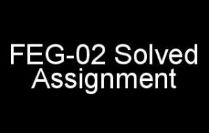 FEG-02 Solved Assignment For IGNOU 2018-19