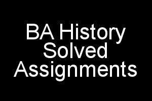 EHI Solved Assignments For IGNOU BA History FREE In PDF