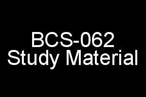 BCS-062 Study Material For IGNOU BCA 6th Semester In PDF