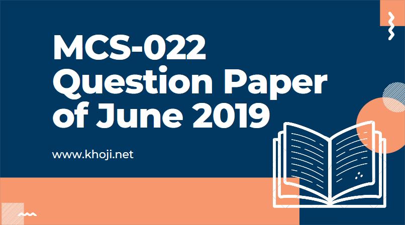 MCS-022 June 2019 Term End Exam Question Paper in PDF