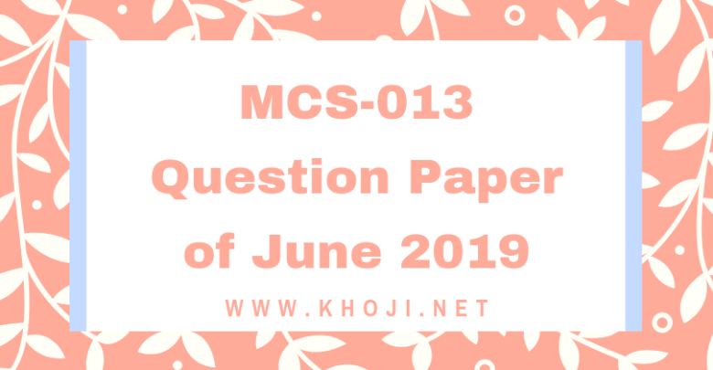 MCS-13 Question Papers of June 2019