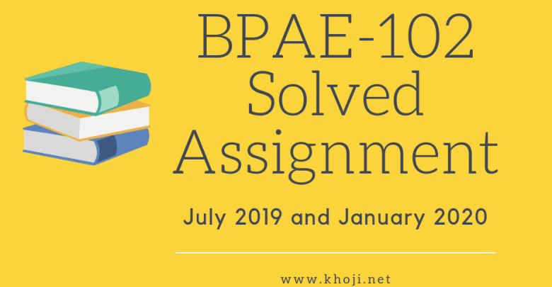 BPAE-102 Solved Assignment 2019-2020 FREE
