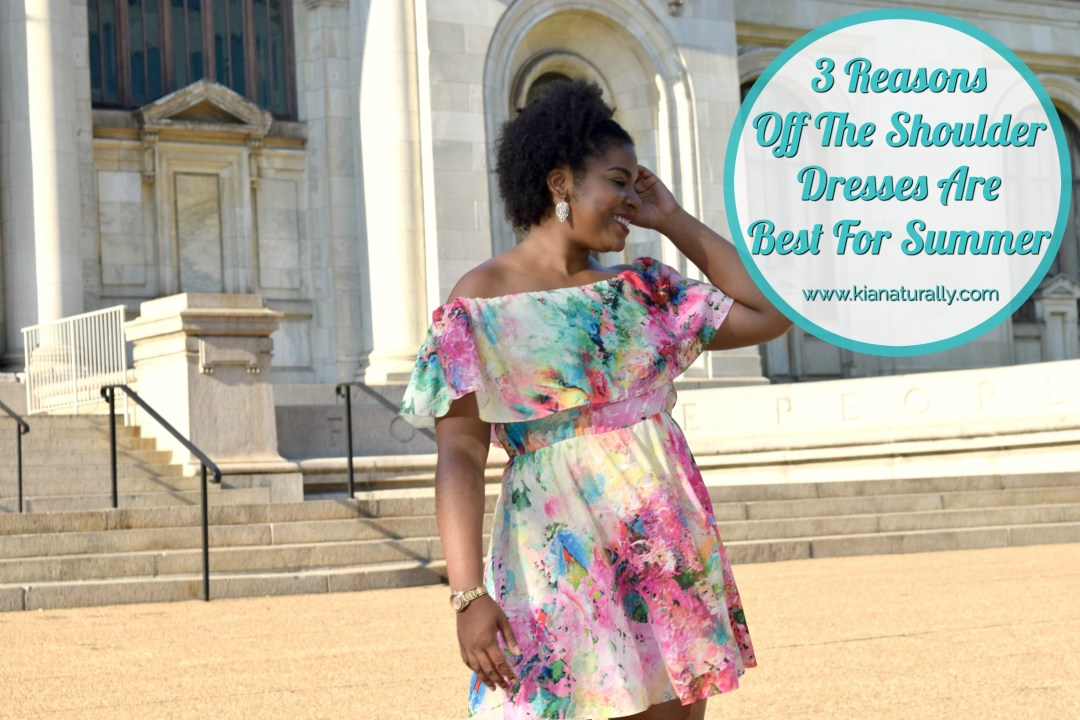 3 Reasons Off The Shoulder Dresses Are Best For Summer - www.kianaturally.com