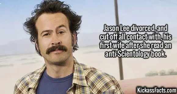 2360 Jason Lee-Jason Lee divorced, and cut off all contact with, his first wife after she read an anti-Scientology book.