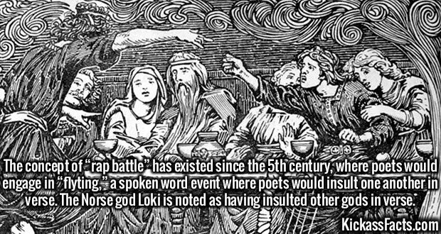 """2477 Flyting-The concept of """"rap battle"""" has existed since the 5th century, where poets would engage in """"flyting,"""" a spoken word event where poets would insult one another in verse. The Norse god Loki is noted as having insulted other gods in verse."""