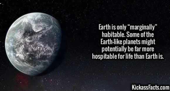 """2636 Superearths-Earth is only """"marginally"""" habitable. Some of the Earth-like planets might potentially be far more hospitable for life than Earth is."""