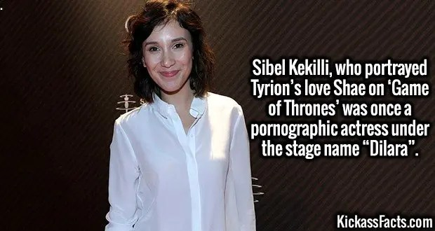 "Sibel Kekilli-Sibel Kekilli, who portrayed Tyrion's love Shae on 'Game of Thrones' was once a pornographic actress under the stage name ""Dilara""."