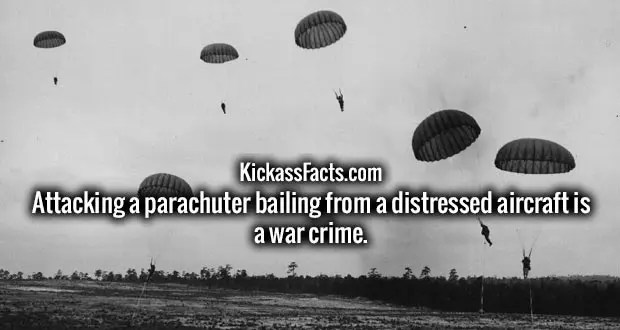 Attacking a parachuter bailing from a distressed aircraft is a war crime.