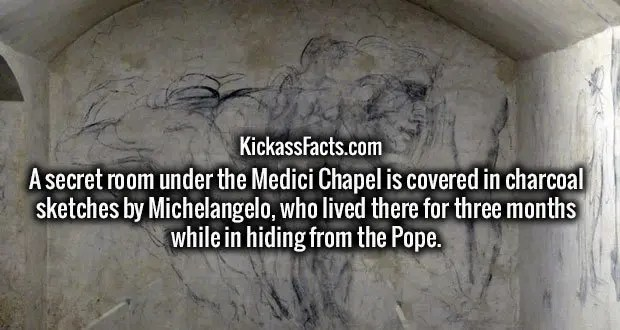 A secret room under the Medici Chapel is covered in charcoal sketches by Michelangelo, who lived there for three months while in hiding from the Pope.