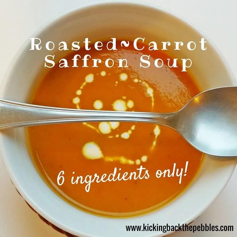 Roasted Carrot Saffron Soup   Kicking Back the Pebbles