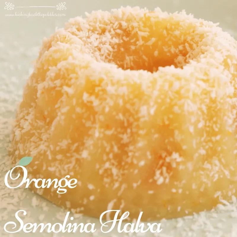 Orange Semolina Halva | Kicking Back the Pebbles