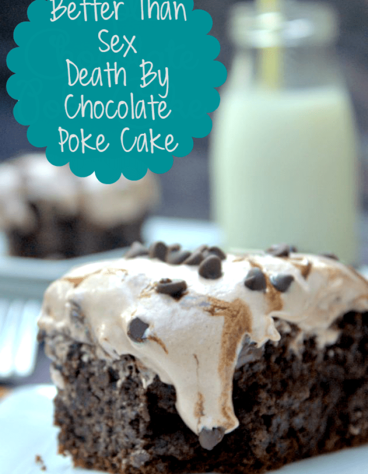This Death by chocolate better than sex poke cake is the perfectly decadent dessert for any function!