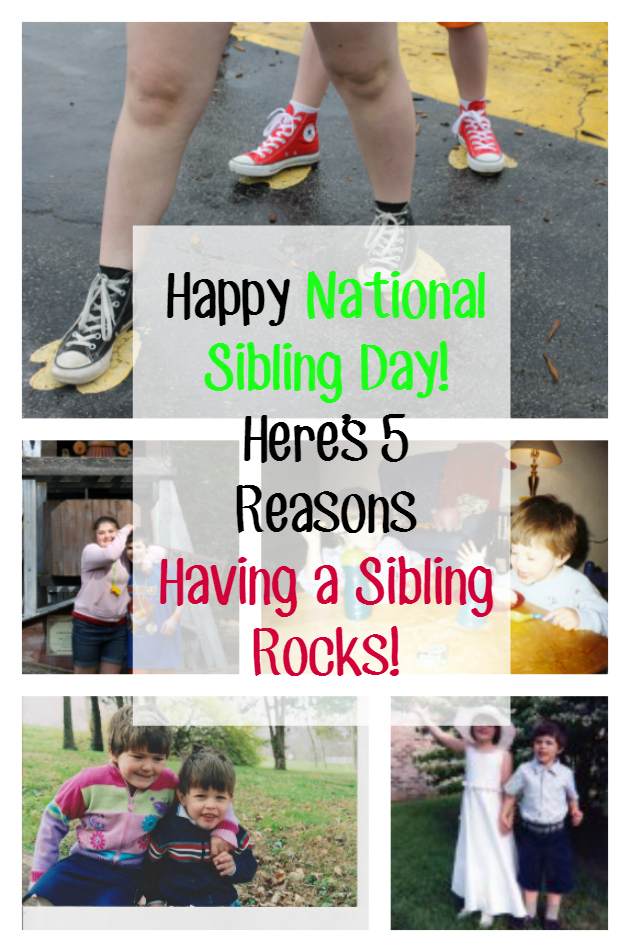 April 10th is National Sibling Day. To honor that, here are 5 reasons having a sibling rocks! #StreamTeam