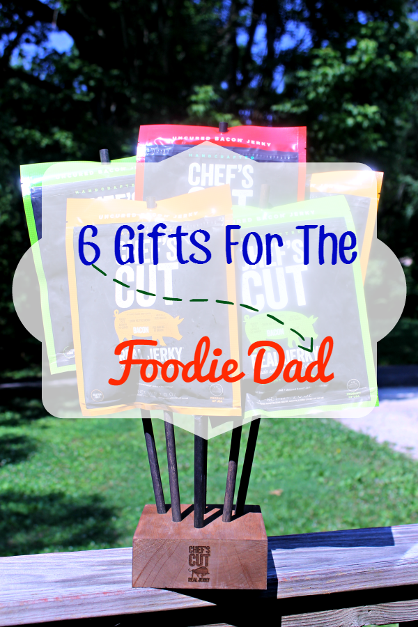 If you have a father who loves to eat and \/or cook, here are 6 great gift ideas for the foodie dad!