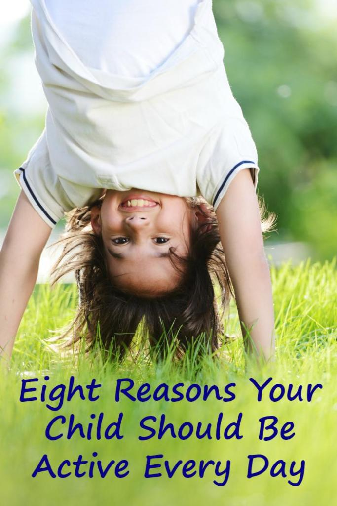 Eight Reasons Your Child Should Be Active Every Day