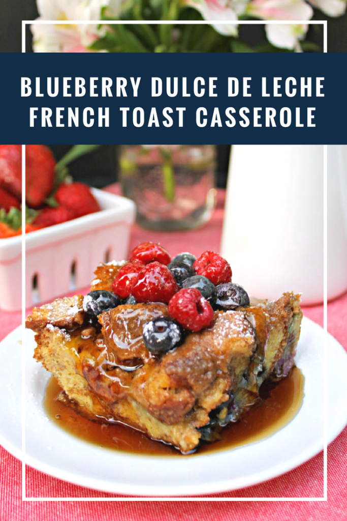 Spoil mom and make her this This Blueberry Dulce de Leche French Toast Casserole recipe will satisfy even the most sinful sweet tooth!
