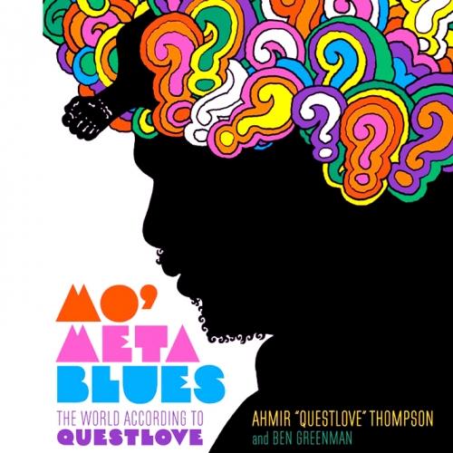 2. Will you be reading Questlove's memoir Mo Meta Blues?