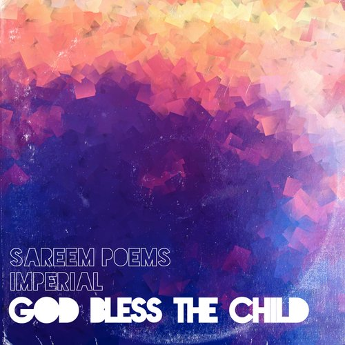 sareem-poems-imperial-god-bless-the-child-500