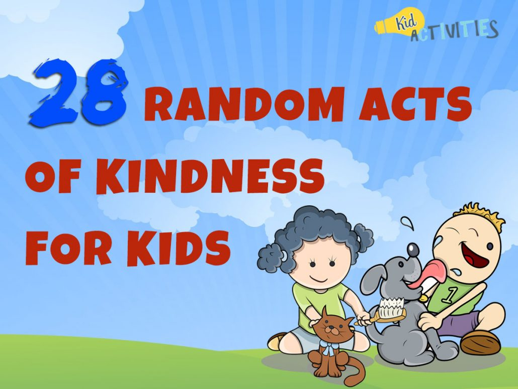 28 Random Acts Of Kindness For Kids Kindness Ideas For
