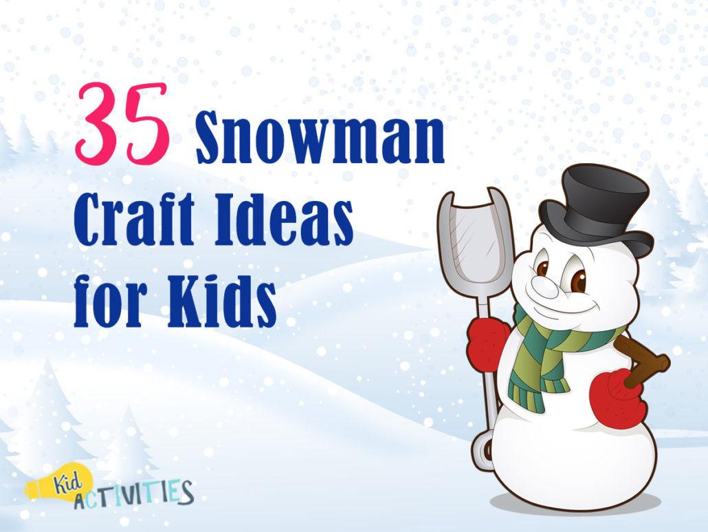 35 Snowman Craft Ideas For Kids Snowman Art