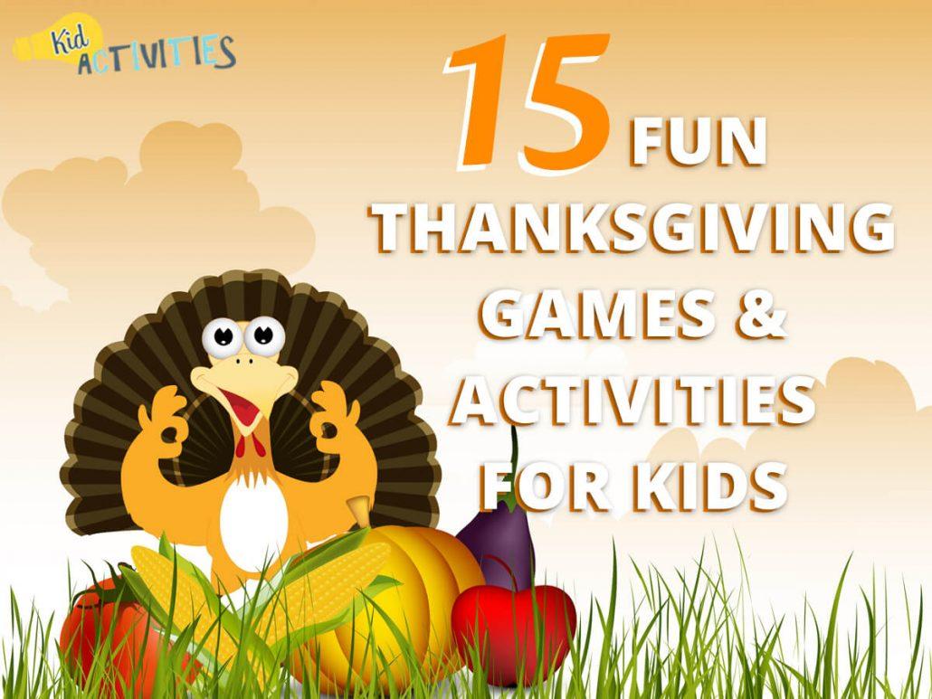 15 Fun Thanksgiving Games Amp Activities For Kids Dinner