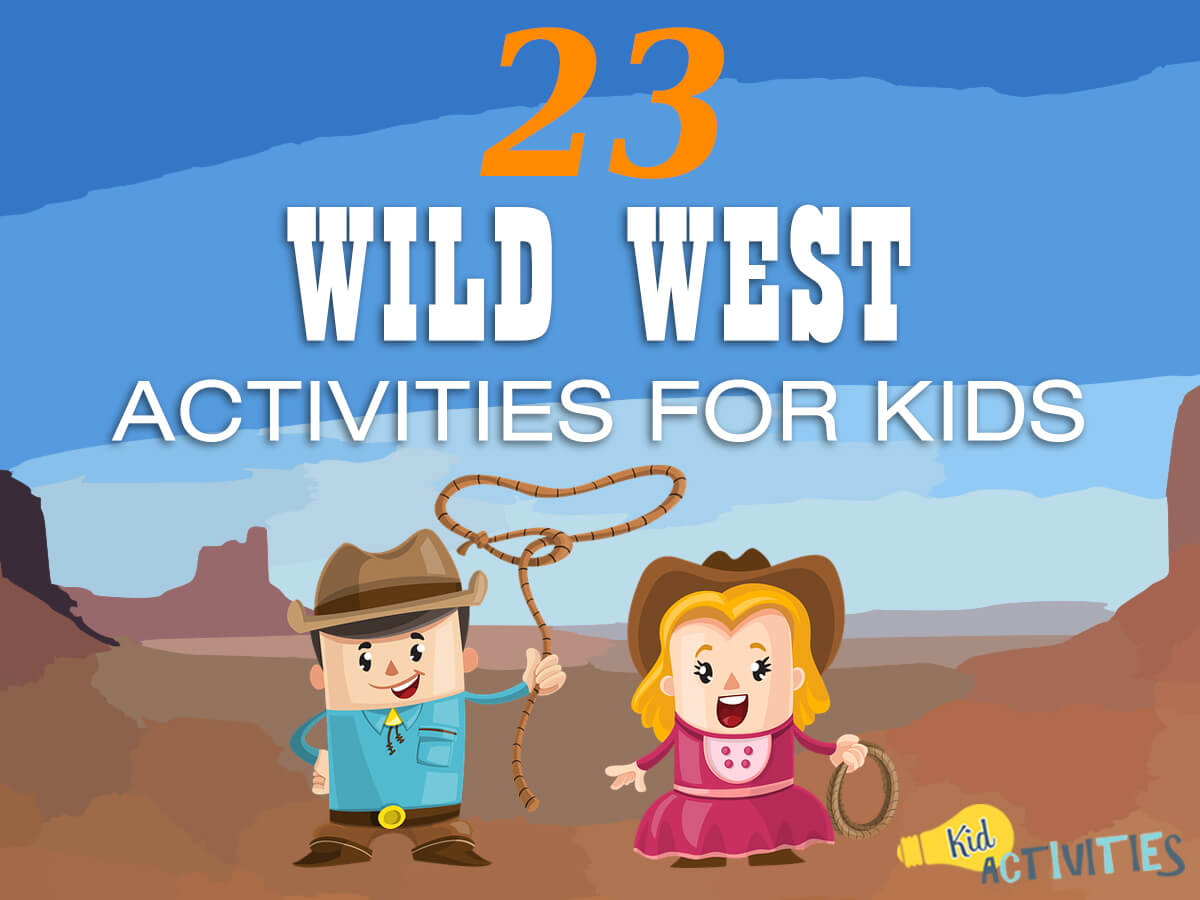 23 Fun Wild West Activities For Kids Western Themed Party