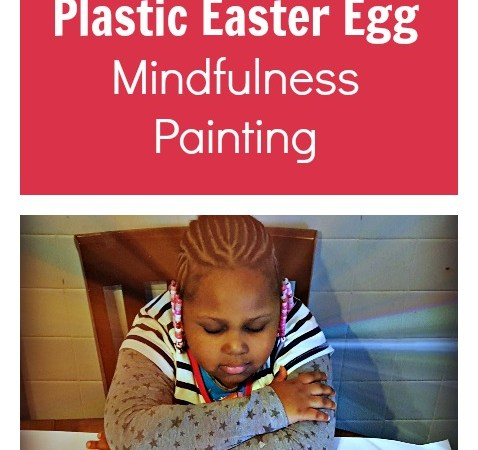 Mindfulness Practice: Plastic Easter Egg Activity