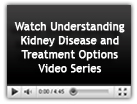 Watch The Kidney Disease and Dialysis Video