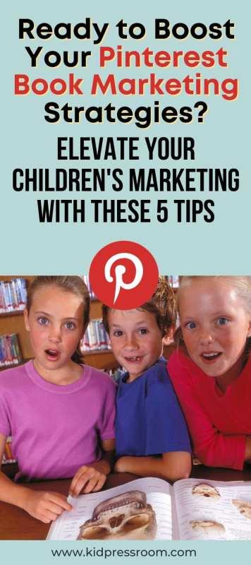 Tips for Boosting Your Pinterest Children's Book Marketing Strategies - KIDPRESSROOM