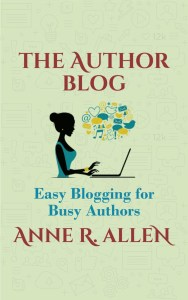 The Author Blog: Easy Blogging for Busy Authors by Anne R. Allen - KIDPRESSROOM
