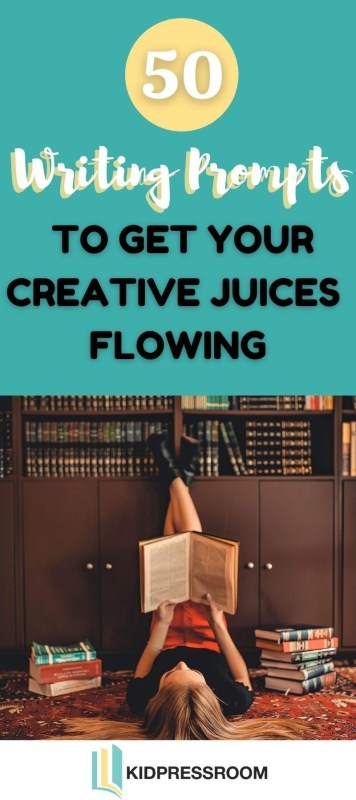 Ideas of Writing Prompts to Get Your Creative Juices Flowing- KIDPRESSROOM