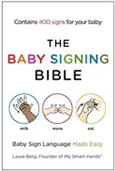 The Baby Signing Bible: Baby Sign Language Made Easy by Laura Berg- KIDPRESSROOM