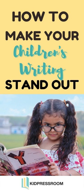 How to Make Your Children's Writing Stand Out- KIDPRESSROOM