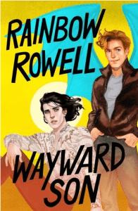 Wayward Son by Rainbow Rowell- KIDPRESSROOM