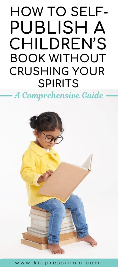 Want to Self-Publish Children's Books with Ease? This Guide Provides You with Thorough Directions - KIDPRESSROOM