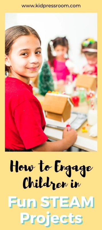 Tips to engage children in fun STEAM Projects - KIDPRESSROOM